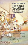 Hanging Together: Unity and Diversity in American Culture - John Higham, Carl J. Guarneri