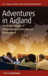 Adventures in Aidland: The Anthropology of Professionals in International Development - David Mosse