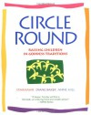 Circle Round: Raising Children in Goddess Traditions - Starhawk, Diane Baker, Anne Hill