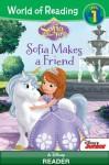 World of Reading Sofia the First: Sofia Makes a Friend - Cathy Hapka Disney Book Group, Disney Storybook Art Team