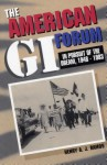 The American GI Forum: In Pursuit of the Dream, 1948-1983 - Henry A.J. Ramos