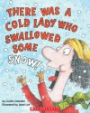 There Was a Cold Lady Who Swallowed Some Snow! - Lucille Colandro, Jared Lee, Skip Hinnant