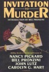 Invitation to Murder: All New Stories of Mystery and Suspense - Loren D. Estleman, William F. Nolan, Kristine Kathryn Rusch, John Lutz, Bill Pronzini, Nancy Pickard, Judith Kelman, Rex Miller, Joan Hess, Carolyn Hart, Andrew Vachss, Barbara Paul, Gary Brandner, Billie Sue Mosiman, Jan Grape, William J. Reynolds, Teri White, Richard La