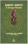 Il drago rinato (La Ruota del Tempo, #3) - Robert Jordan, Valeria Ciocci