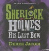 His Last Bow - Arthur Conan Doyle, Derek Jacobi