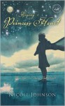 Keeping a Princess Heart: In a Not-So-Fairy-Tale World - Nicole Johnson
