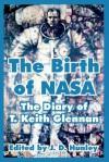 The Birth of NASA: The Diary of T. Keith Glennan - J.D. Hunley