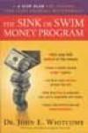 The Sink or Swim Money Program: A 6-Step Plan for Teaching Your Teens Financial Responsibility - John E Whitcomb, Robert O'Keefe