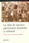 La idea de nuestro patrimonio histórico y cultural (Tomo II) - Pablo Escalante Gonzalbo
