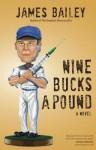 Nine Bucks a Pound - James Bailey