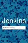 Rethinking History (Routledge Classics) - Keith Jenkins
