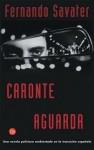 Caronte aguarda - Fernando Savater