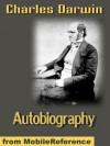 Autobiography (kindle) - Charles Darwin, Francis Darwin