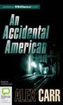 An Accidental American - Alex Carr, Caroline Lee