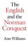 The English and the Norman Conquest - Ann Williams