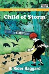 Child of Storm - H. Rider Haggard