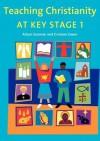 Teaching Christianity At Key Stage 1 - Alison Seaman, Graham Owen