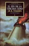 El fin de la Tercera Edad - J.R.R. Tolkien, J.R.R. Tolkien, Elías Sarhan, Estela Gutiérrez Torres