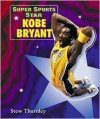 Super Sports Star Kobe Bryant - Stew Thornley