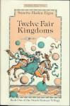 Twelve Fair Kingdoms - Suzette Haden Elgin