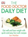 The Food Doctor Daily Diet - Ian Marber