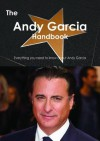 The Andy Garcia Handbook - Everything You Need to Know about Andy Garcia - Emily Smith