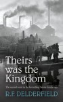 Theirs Was the Kingdom (Swann family saga) - R F Delderfield