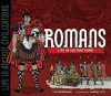 The Romans: Life in Ancient Rome - Liz Sonneborn, Samuel Hiti