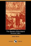 The Secret of the Island (Illustrated Edition) (Dodo Press) - Jules Verne, W.H.G. Kingston, C. H. Barban