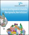 Federalism and Regionalism in Australia: New Approaches, New Institutions? - A.J. Brown, J.A. Bellamy