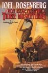 Not Exactly the Three Musketeers (Guardians of the Flame/Joel Rosenberg) - Joel Rosenberg
