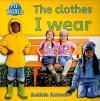The Clothes I Wear - Bobbie Kalman