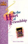 At the Heart of Friendship - Kathy Collard Miller