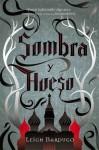 Sombra y Hueso (Grisha, #1) - Leigh Bardugo, Miguel Trujillo