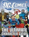 DC Comics Ultimate Character Guide. - Brandon T. Snider