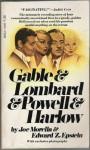 Gable, Lombard, Powell And Harlow - Joe Morella, Edward Z. Epstein