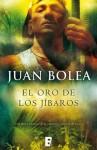 El oro de los jíbaros - Juan Bolea, B de Books