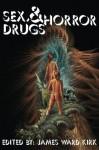 Sex, Drugs & Horror - James Ward Kirk