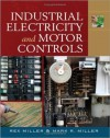 Industrial Electricity and Motor Controls - Mark Miller, Rex Miller