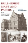 Hull-House Maps and Papers: A Presentation of Nationalities and Wages in a Congested District of Chicago, Together with Comments and Essays on Problems Growing Out of the Social Conditions - Jane Addams, Residents of Hull-House, Rima Lunin Schultz