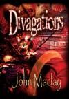 Divagations - John Maclay