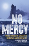 No Mercy: True Stories of Disaster, Survival and Brutality - Eleanor Learmonth, Jenny Tabakoff
