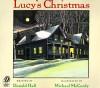 Lucy's Christmas - Donald Hall, Michael McCurdy