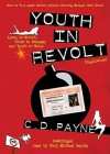Youth In Revolt (Trilogy Compilation): Youth In Revolt, Youth In Bondage, And Youth In Exile - C.D. Payne, Paul Michael Garcia