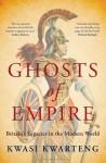 Ghosts of Empire - Kwasi Kwarteng