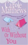 With Or Without You - Carole Matthews, Carole Matthew