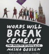 Words Will Break Cement: The Passion of Pussy Riot - Masha Gessen, Carrington MacDuffie