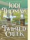 Twisted Creek - Jodi Thomas