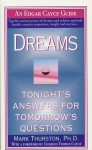 Dreams: Tonight's Answers for Tomorrow's Questions - Mark A. Thurston