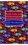 Still Life With Volkswagens - Geoff Nicholson